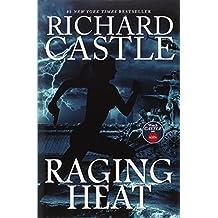 Raging Heat (Nikki Heat 6) by Richard Castle (2014-09-19)