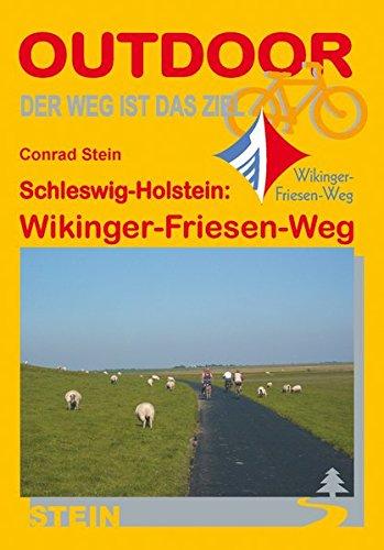 Conrad Stein - Schleswig-Holstein: Wikinger-Friesen-Weg