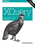 XQuery: Search Across a Variety of XML Data (English Edition)