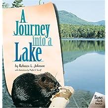 A Journey Into a Lake (Biomes of North America) by Rebecca L. Johnson (2004-01-02)