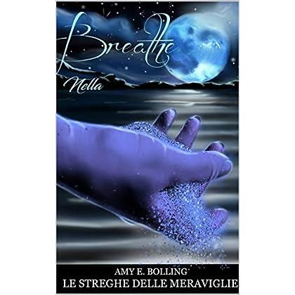 Breathe Nella (Le Streghe Delle Meraviglie Vol. 2)