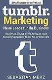 Tumblr-Marketing – Neue Leads für Ihr Business