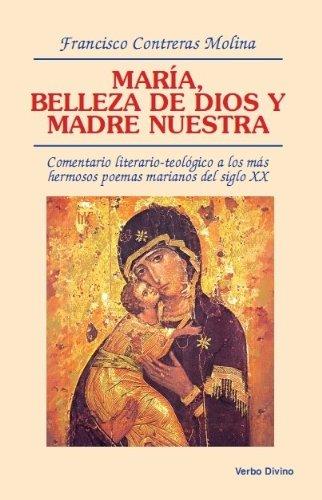 María, belleza de Dios y madre nuestra. Comentario literario-teológico a los más hermosos poemas marianos del siglo XX (Teología) (Spanish Edition) (Nuestra Belleza L)