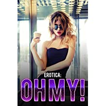 Erotica: Oh My! (English Edition)