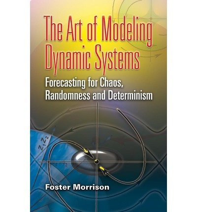 The Art of Modeling Dynamic Systems: Forecasting for Chaos, Randomness, and Determinism (Dover Books on Mathematics) (Paperback) - Common