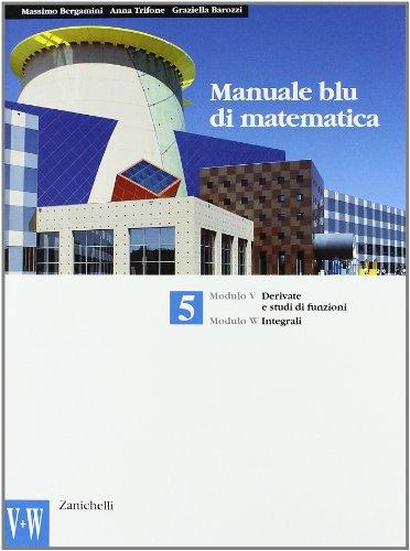 Manuale blu di matematica. Modulo V-W-Iota-Sigma. Per le Scuole superiori