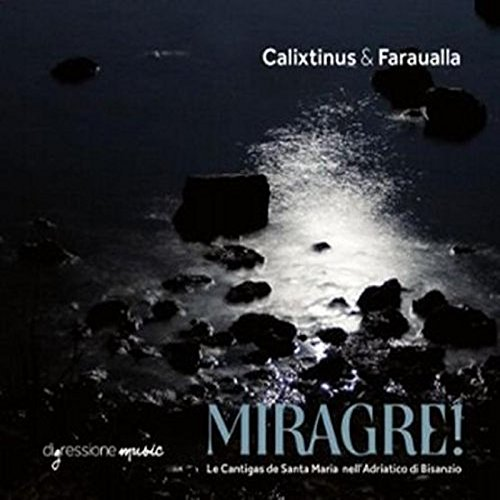 Ensemble Calix & Faraualla (Ensembl - Migrare! Cantigas De Santa Maria In