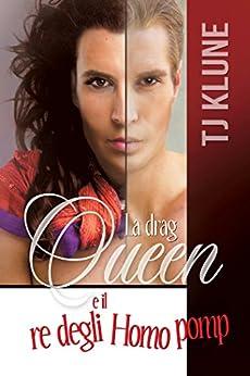 La drag queen e il re degli Homo pomp (Serie A prima vista Vol. 2) di [Klune, TJ]