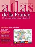 ATLAS DE LA FRANCE, L'INCONTOURNABLE EN UN CLIN D'OEIL