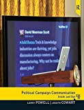 Political Campaign Communication: Inside and Out 2nd edition by Powell, Larry, Cowart, Joseph (2012) Paperback