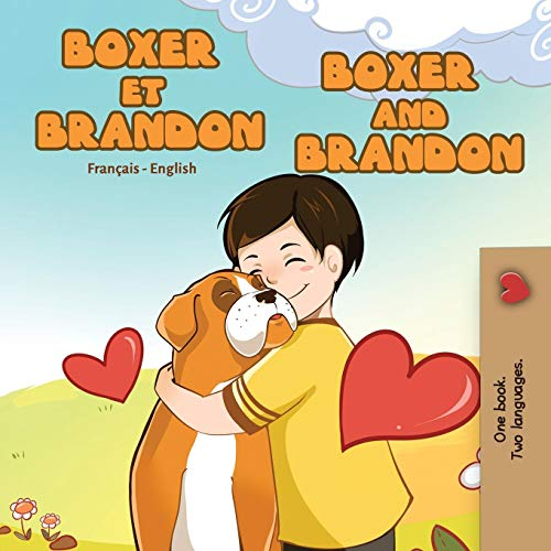 Boxer et Brandon Boxer and Brandon: French English Bilingual Edition (French English Bilingual Collection)