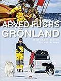 Grönland: Meine Abenteuer in Eis und Schnee