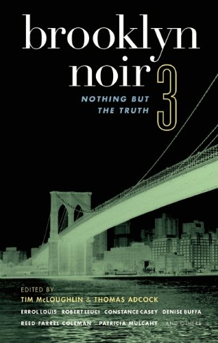 Brooklyn Noir #3: Nothing But the Truth No. 3 (Akashic Noir)