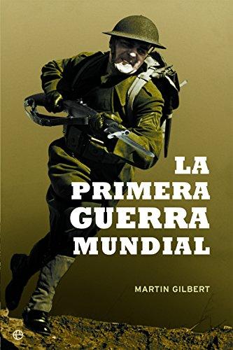 La Primera Guerra Mundial - 15ª Edición Aniversario (Historia siglo XX)