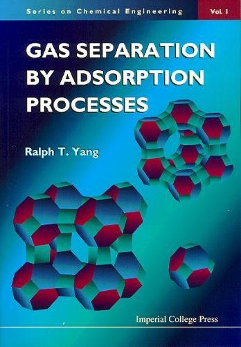 Gas Separation By Adsorption Processes (Series on Chemical Engineering, Vol. 1, Band 1)