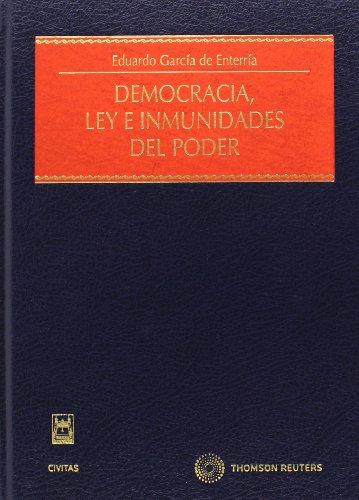 Democracia, ley e inmunidades del poder (Estudios y Comentarios de Legislación)
