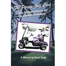 The Purple Golf Cart: The Misadventures of a Lesbian Grandma