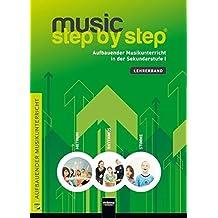 Music Step by Step 1. Lehrerhandbuch: Aufbauender Musikunterricht in der Sekundarstufe I (Music Step by Step / Aufbauender Musikunterricht)