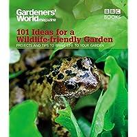 Gardeners' World: 101 Ideas for a Wildlife-friendly Garden