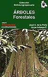Árboles forestales: Especies maderables, plantaciones forestales, silvicultura y estadísticas (Colección Bolivia Agropecuaria nº 3)