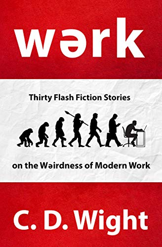 Werk: Thirty Flash Fiction Stories on the Weirdness of Modern Work ...