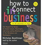 [(How to Connect in Business in 90 Seconds or Less )] [Author: Nicholas Boothman] [Dec-2007]