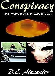 Conspiracy - JFK - UFOS - Aliens - Roswell - 911 - TWA 800 - HAARP - The Top Conspiracies