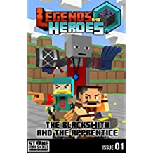 Diary of a Minecraft Blacksmith - The Blacksmith and The Apprentice: Legends & Heroes Issue 1 (Stone Marshall's Legends & Heroes) (English Edition)