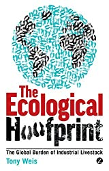 The Ecological Hoofprint: The Global Burden of Industrial Livestock