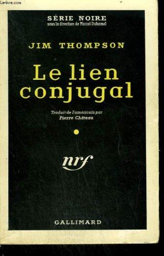 Le lien conjugal. ( the getaway ). collection : serie noire n° 527