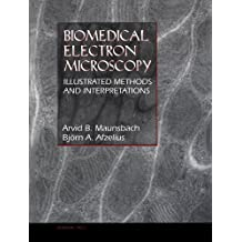 Biomedical Electron Microscopy: Illustrated Methods and Interpretations