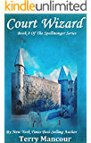 Court Wizard: Book Eight Of The Spellmonger Series