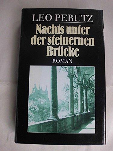 Nachts unter der steinernen Brücke. Ein Roman aus dem alten Prag. Herausgegeben und mit einem Nachwort von Hans-Harald Müller. (Nachts Unter Der Steinernen Brücke)
