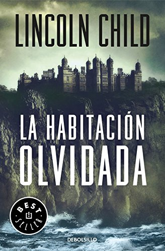 La habitación olvidada (Jeremy Logan 4) (BEST SELLER) por Lincoln Child