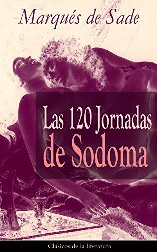 Las 120 Jornadas de Sodoma: Clásicos de la literatura