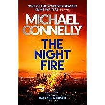 The Night Fire: The Brand New Ballard and Bosch Thriller (Harry Bosch 22)