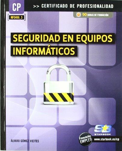 Seguridad en equipos informáticos por María Ángeles González Pérez, Álvaro Gómez Vieites