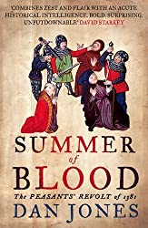 Summer of Blood: The Peasants' Revolt of 1381 (AUTHOR SIGNED) by Dan Jones (2009-08-01)