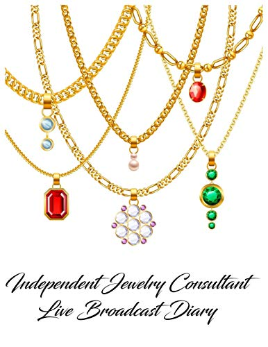 Independent Jewelry Consultant Live Broadcast Diary: A 106 Page Jewelry Consultant Live Broadcast Journal / Diary to be added to your Paparazzi Accessories Supplies