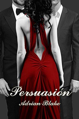 Persuasión (Placeres prohibidos nº 2) por Adrian Blake