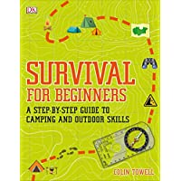 Survival for Beginners: A step-by-step guide to camping and outdoor skills 13