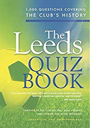 The Leeds Quiz Book: 1,000 Questions Covering the Club's History
