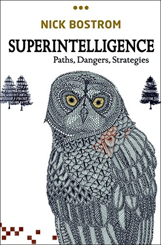Superintelligence: Paths, Dangers, Strategies por Nick Bostrom