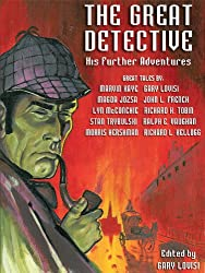 The Great Detective: His Further Adventures (A Sherlock Holmes Anthology) (English Edition)