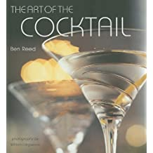 The Art of the Cocktail by Ben Reed (2009-08-01)