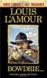 Bowdrie (Louis LAmours Lost Treasures): Stories