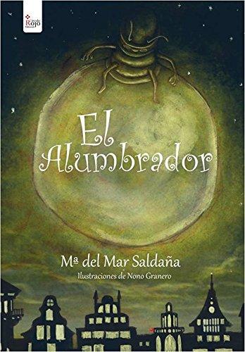 El Alumbrador eBook: María del Mar Saldaña, Nono Granero ...