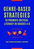 Genre-based Strategies to Promote Critical Literacy in Grades 4-8