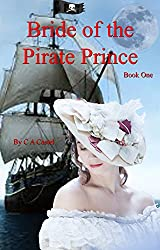 Bride Of The Pirate Prince (The Pirate Princess Book 1) (English Edition)