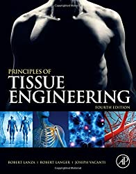 Principles of Tissue Engineering, 4th Edition (2013-11-29)